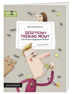 Zeszytowy trening mowy, czyli ćwiczenia logopedyczne dla dzieci +3 lata